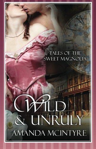 Wild and Unruly: McIntyre, Amanda