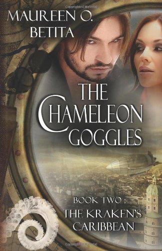 The Chameleon Goggles: Betita, Maureen O.