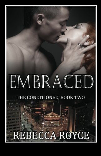 9781613332054: Embraced: The Conditioned Series (Volume 2)