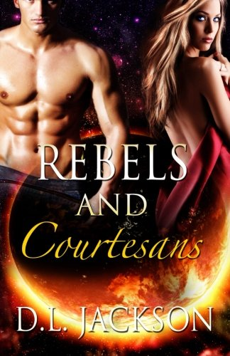 Rebels and Courtesans: D.L. Jackson