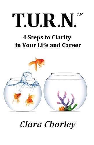 9781613393642: T.U.R.N.: 4 Steps to Clarity in Your Life and Career