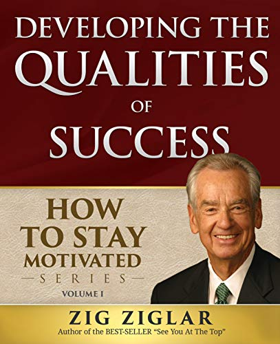 9781613397442: Developing the Qualities of Success: How to Stay Motivated Volume I