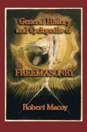 General History and Cyclopedia of Freemasonry: Macoy, Robert