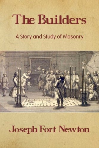 9781613420829: The Builders: A Story and Study of Masonry