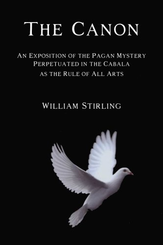 9781613420850: The Canon: An Exposition of the Pagan Mystery Perpetuated in the Cabala as the Rule of All Arts