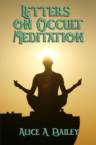 9781613420973: Letters on Occult Meditation