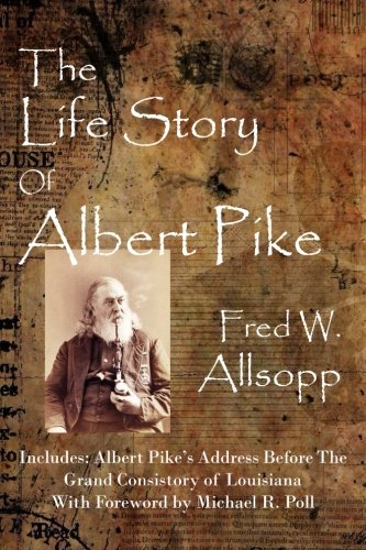 9781613421024: The Life Story Of Albert Pike