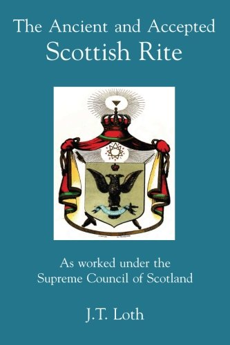 9781613421390: The Ancient and Accepted Scottish Rite: As worked under the Supreme Council of Scotland