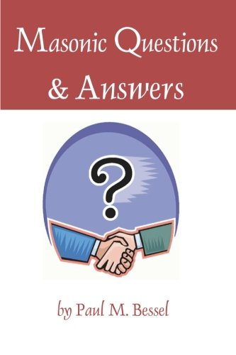 Masonic Questions and Answers: Paul M. Bessel