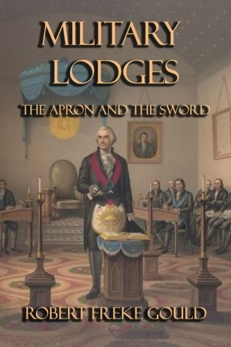 Military Lodges: The Apron and the Sword: Robert Freke Gould