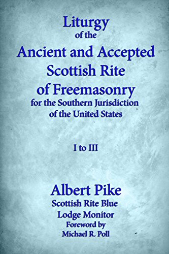 Liturgy of the Ancient and Accepted Scottish: Albert Pike