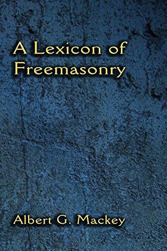 9781613422205: A Lexicon of Freemasonry