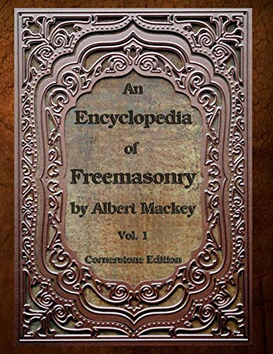 9781613422526: An Encyclopedia of Freemasonry: Volume One (An Encyclopaedia of Freemasonry) (Volume 1)