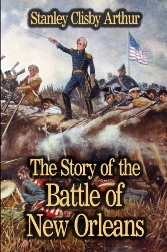 9781613422656: The Story of the Battle of New Orleans