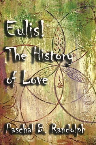 9781613422816: Eulis!: The History of Love