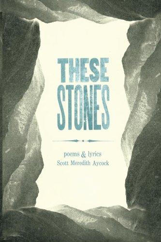 9781613430620: These Stones: Poems & Lyrics