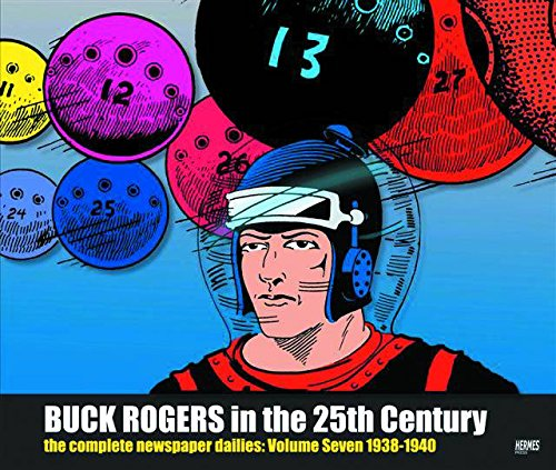 Buck Rogers in the 25th Century: The Complete Newspaper Dailies Volume 7: Philip Francis Nowlan; ...