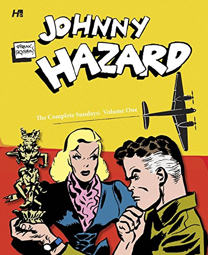 9781613450512: Johnny Hazard the Newspaper Sundays Volume 1 (1944-1946)