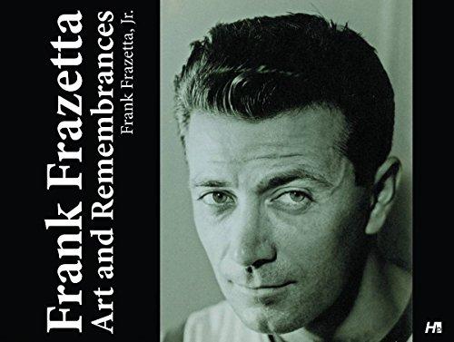 Frank Frazetta: Art and Remembrances: Frank Frazetta Jr.