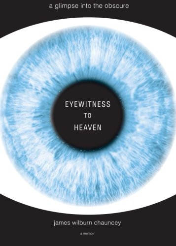 9781613460139: Eyewitness to Heaven: A Glimpse Into the Obscure