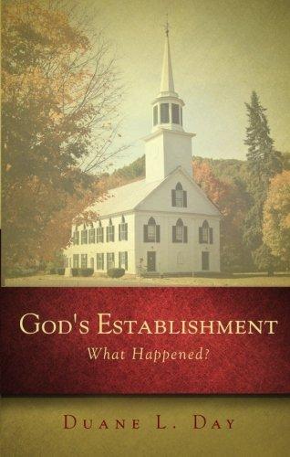 God's Establishment: Day, Duane L.