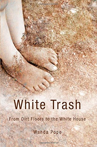 9781613461884: White Trash: From Dirt Floors to the White House