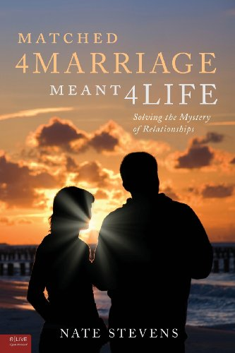 9781613462959: Matched 4 Marriage Meant 4 Life: Solving the Mystery of Relationships