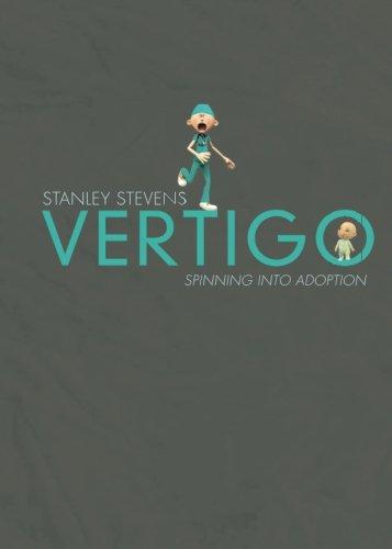 Vertigo: Spinning Into Adoption: Stevens, Stanley
