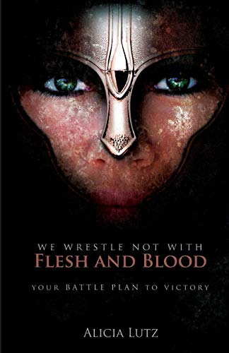 9781613465943: We Wrestle Not with Flesh and Blood