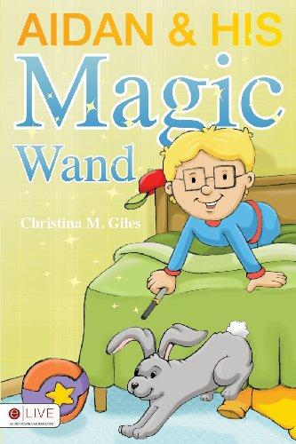 9781613468029: Aidan & His Magic Wand