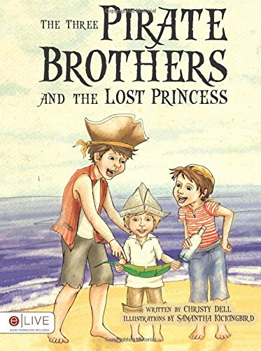 9781613468401: The Three Pirate Brothers and the Lost Princess: E/Live Audio Download Included