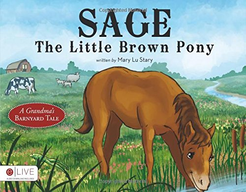 9781613469149: Sage, the Little Brown Pony
