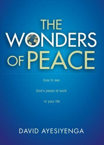 The Wonders of Peace: David Ayesiyenga