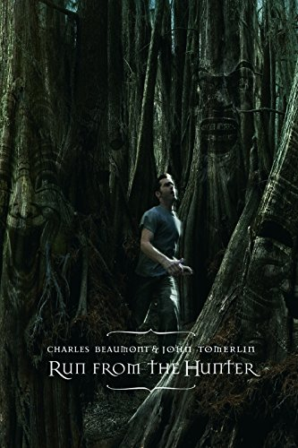 Run from the Hunter (Hardback): Charles Beaumont, John Tomerlin