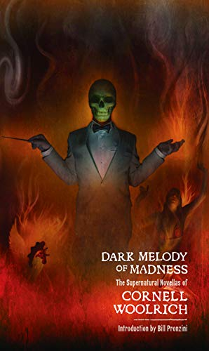 DARK MELODY OF MADNESS: THE SUPERNATURAL NOVELLAS: Woolrich, Cornell.
