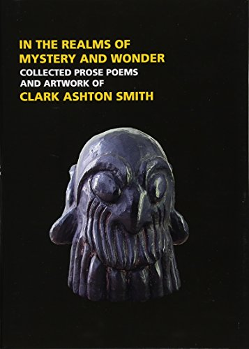 9781613470589: In the Realms of Mystery and Wonder: The Prose Poems and Artwork of Clark Ashton Smith