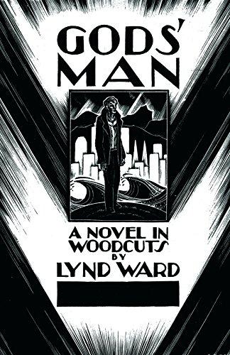 Gods' Man: A Novel in Woodcuts: Ward, Lynd; Barry