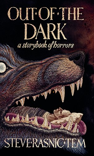 OUT OF THE DARK: A STORYBOOK OF HORRORS: Tem, Steve Rasnic.