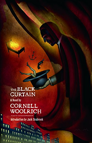 The Black Curtain: Woolrich, Cornell - DEFINITIVE NEW LIMITED EDITION - SOLD OUT!