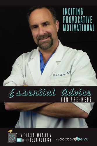 9781613480021: Essential Advice for Pre-Meds: Timeless Wisdom 4 the Age of Technology