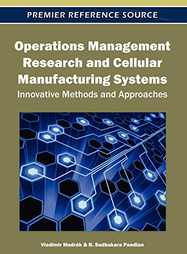9781613500477: Operations Management Research and Cellular Manufacturing Systems: Innovative Methods and Approaches