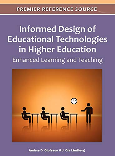 Informed Design of Educational Technologies in Higher Education: Enhanced Learning and Teaching