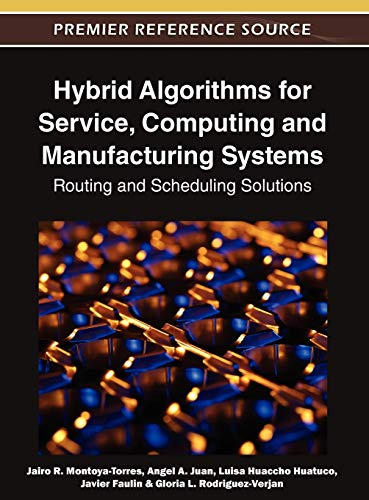 9781613500866: Hybrid Algorithms for Service, Computing and Manufacturing Systems: Routing and Scheduling Solutions