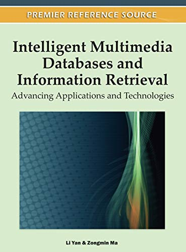 9781613501269: Intelligent Multimedia Databases and Information Retrieval: Advancing Applications and Technologies