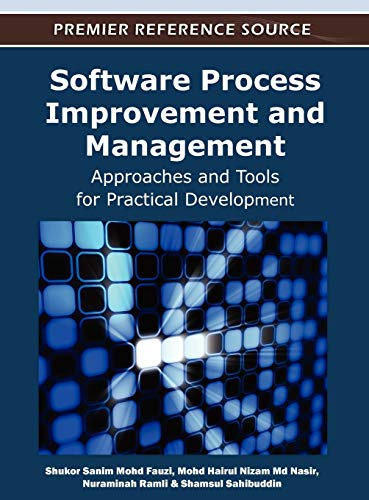 Software Process Improvement and Management: Approaches and Tools for Practical Development: Shukor...