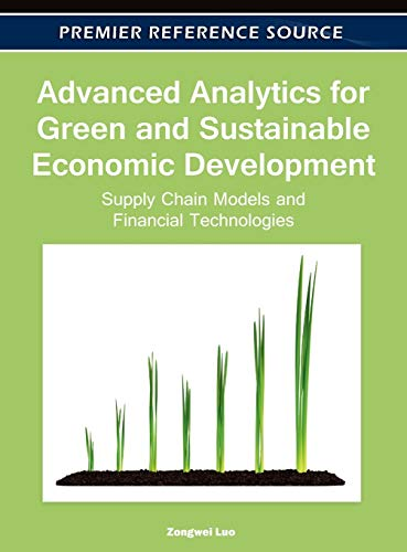 9781613501566: Advanced Analytics for Green and Sustainable Economic Development: Supply Chain Models and Financial Technologies
