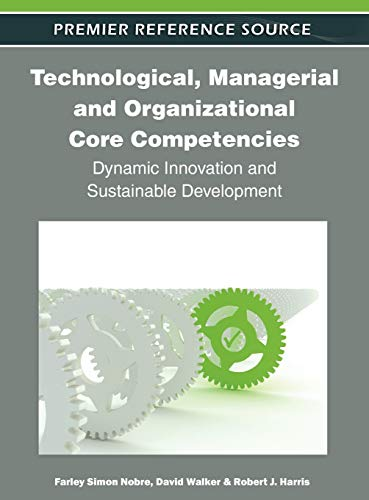 9781613501658: Technological, Managerial and Organizational Core Competencies: Dynamic Innovation and Sustainable Development