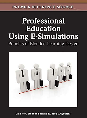 9781613501894: Professional Education Using E-Simulations: Benefits of Blended Learning Design