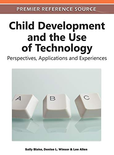 9781613503171: Child Development and the Use of Technology: Perspectives, Applications and Experiences