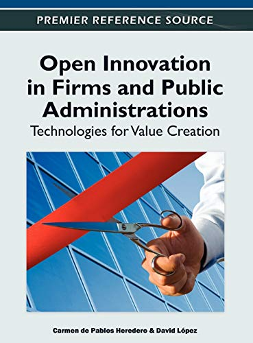 9781613503416: Open Innovation in Firms and Public Administrations: Technologies for Value Creation